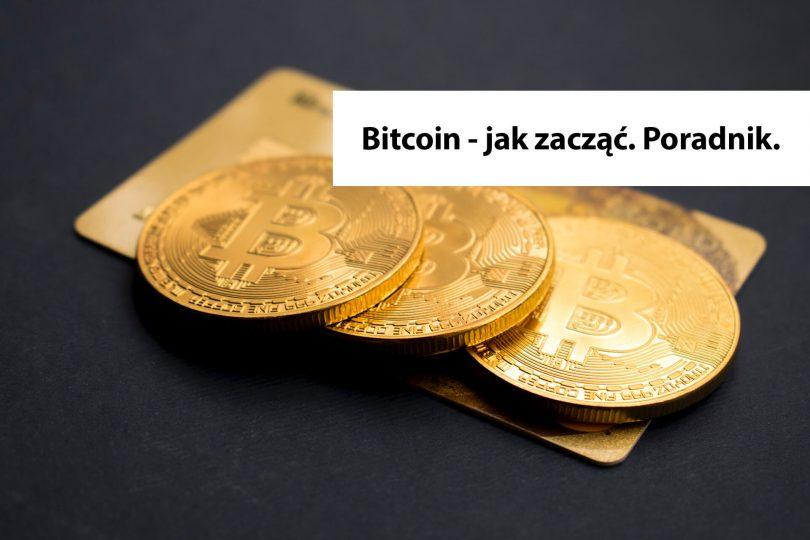 Jak zacząć z bitcoin. Poradnik.